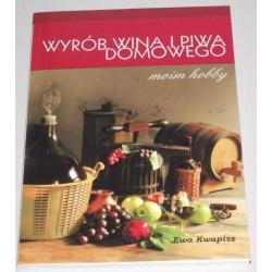 Wyrób wina i piwa domowego - moim hobby - książka